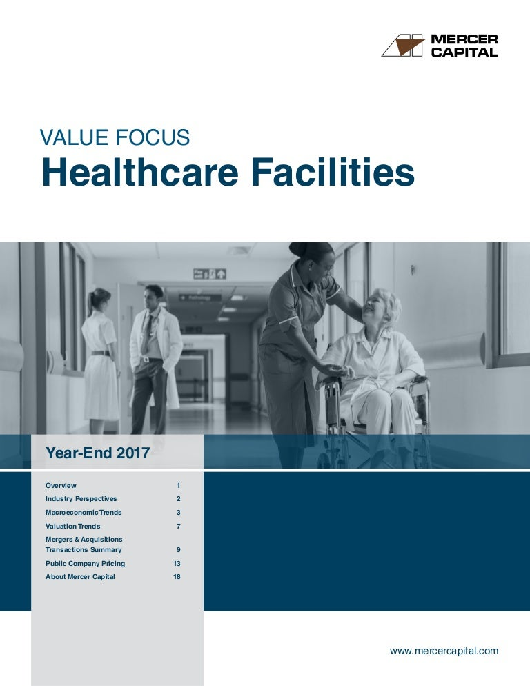 Mercer Capitals Value Focus Healthcare Facilities Year End 2017