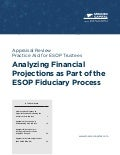 Analyzing Financial Projections as Part of the ESOP Fiduciary Process | Appraisal Review Practice Aid for ESOP Trustees | Mercer Capital | November 2014