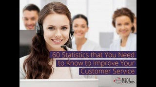 60 Statistics that You Need to Know to Improve Your Customer Service