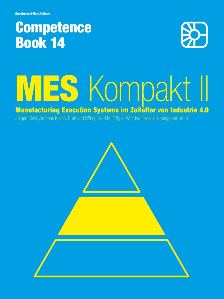 Thumbnail of https://de.slideshare.net/Competence-Books/mes-kompakt-ii-manufacturing-execution-systems-im-zeitalter-von-industrie-40-competence-book-nr-14