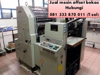 Jual Mesin Offset Mini, Minat HUBUNGI 081 333 870 011