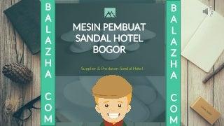 Mesin Pembuat Sandal Hotel Bogor