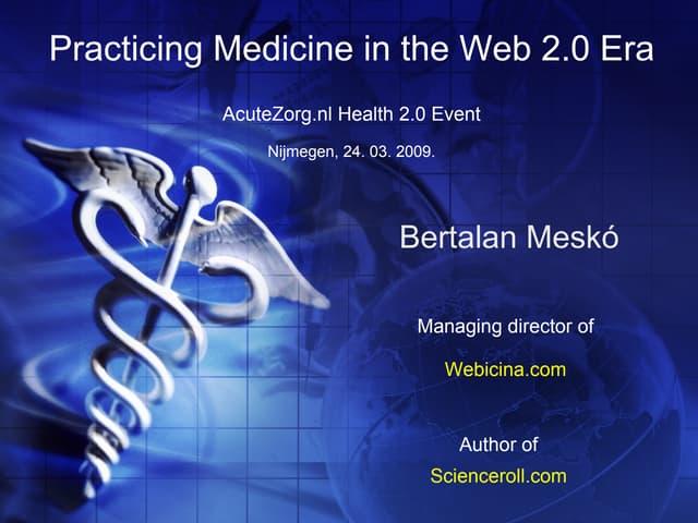 Practicing Medicine in the Web 2.0 Era