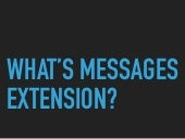 Message extension