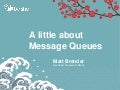A little about Message Queues - Boston Riak Meetup