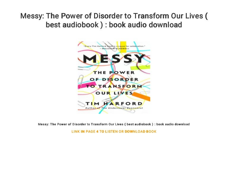 The Power of Disorder to Transform Our Lives Messy