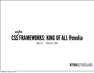 CSS Metaframeworks: King of all @media