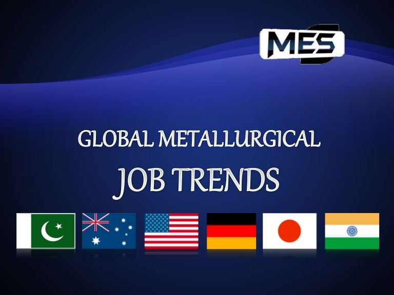 metallurgical engineering job trends in pakistan around the globe metallurgist job description
