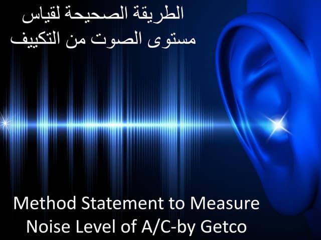 Method statement to measure noise level by eng. juma yousef juma saleh- getco