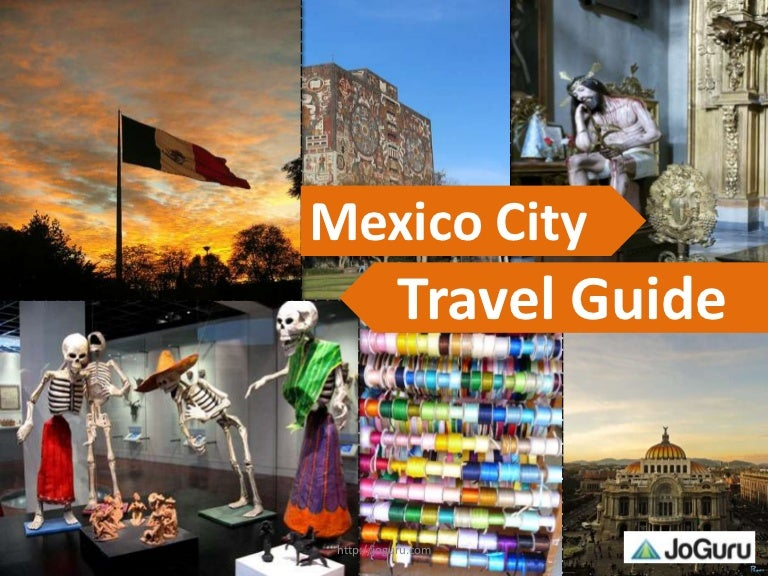 Mexico City travel guide - JoGuru.Com