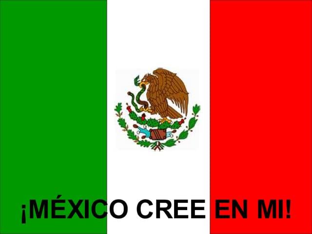 Mexico Cree En Mi