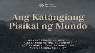 Teorya ng pagkakabuo ng kontinente, Mga anyong lupa at anyong tubig by Mika Rosendale