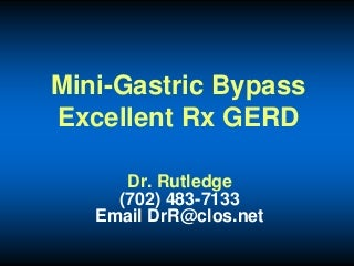 Mini-Gastric BypassExcellent Rx GERD