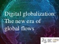 Digital globalization: The new era of global flows