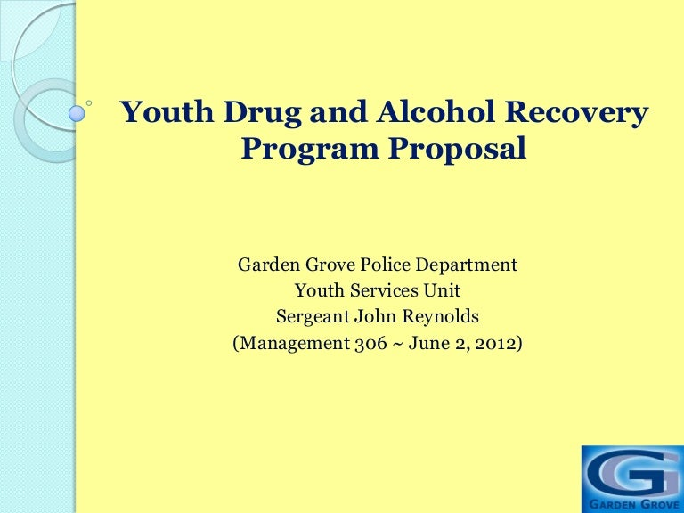 Youth Drug And Alcohol Recovery Program Proposal John Reynolds