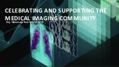 Celebrating and Supporting the Medical Imaging Community