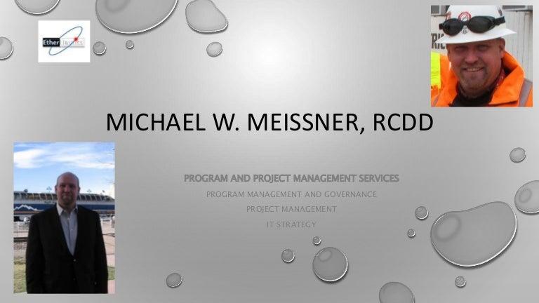 michael w meissner program and project management biography. Black Bedroom Furniture Sets. Home Design Ideas