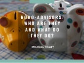 Robo Advisors: What Are They And What Do They Do?