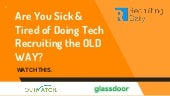 Are You Sick and Tired of Tech Recruiting the OLD WAY?  Watch This.