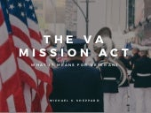 The VA Mission Act: What It Means for Veterans | Michael G. Sheppard