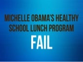Michelle obama healthy school lunch program fail