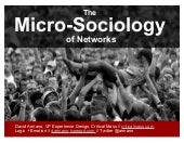 The Micro-Sociology of Networks