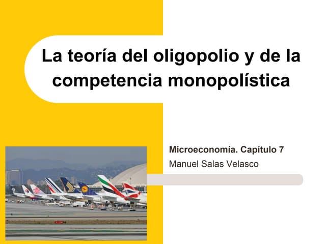 Microeconomía Cap. 7 Oligopolio y competencia monopolística
