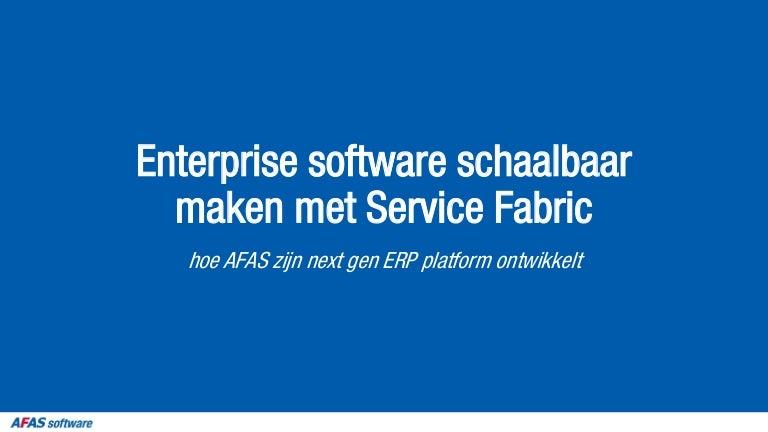 Michiel Overeem (AFAS) - Enterprise software schaalbaar maken met Ser…