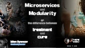 Moved to https://slidr.io/azzazzel/microservices-and-modularity-or-the-difference-between-treatment-and-cure