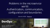 Problems you'll face in the Microservices World: Configuration, Authentication … - DevOpsCon Munich 2017