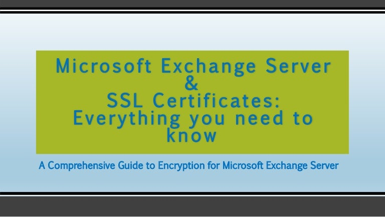 Microsoft Exchange Server Ssl Certificates Everything You Need To