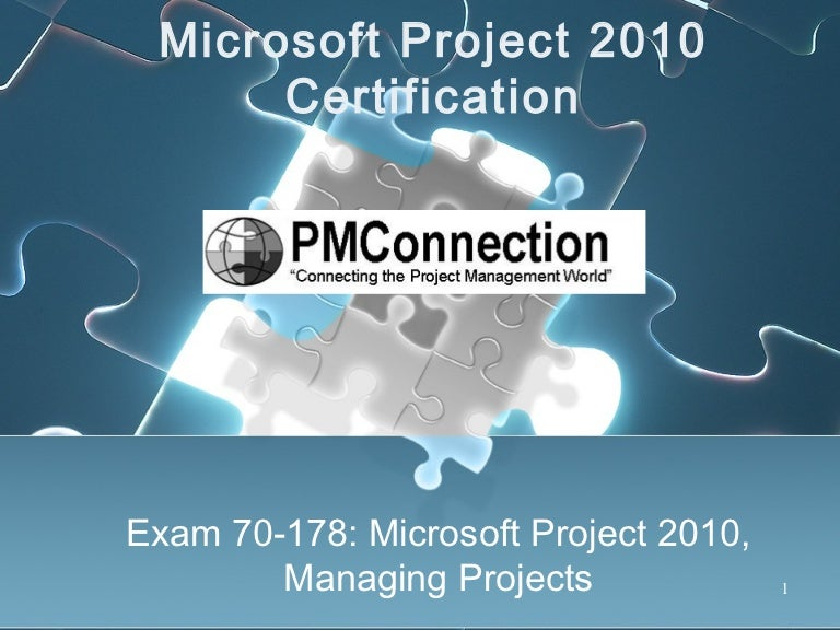 Microsoft Project 2010 Certification Overview Exam 70 178