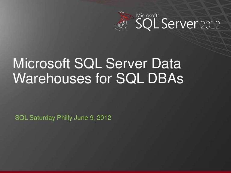 Microsoft SQL Server Data Warehouses for SQL Server DBAs