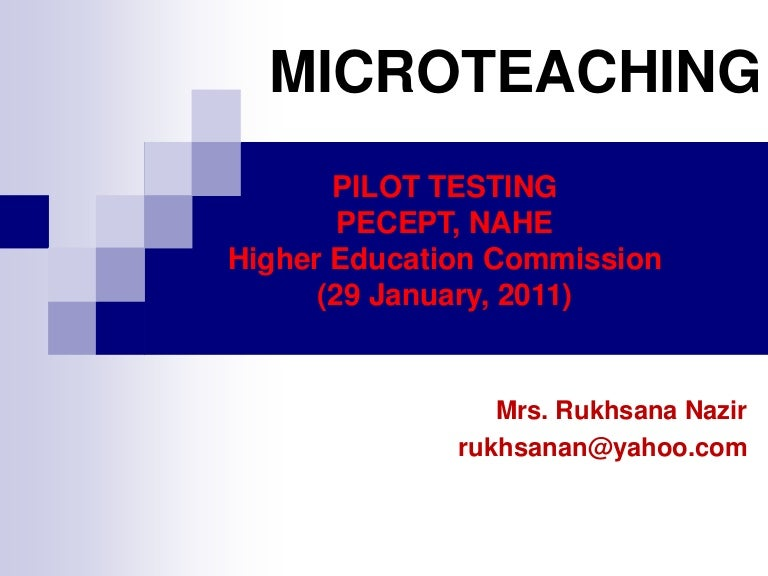 microteaching Micro-teaching is a way to learn and train new teaching techniques teachers give lessons to small groups of peers to test out new ideas after the mini-lesson, feedback is given so that the teacher.