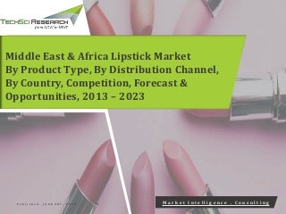 Middle east & africa lipstick market forecast & opportunities, 2023