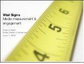 Vital Signs: Media measurement & engagement (Midia Master 2008)