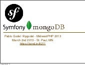 Symfony2 and MongoDB - MidwestPHP 2013