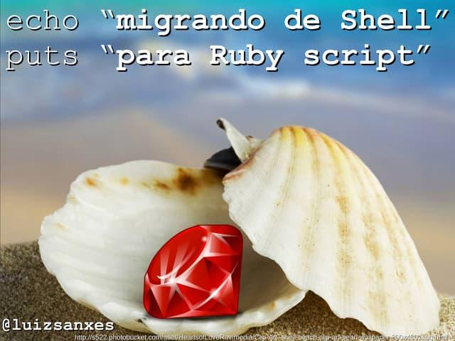 Migrando de shell para ruby script 150426104528 conversion gate01 thumbnail