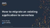 20200522 - How to migrate an existing app to serverless