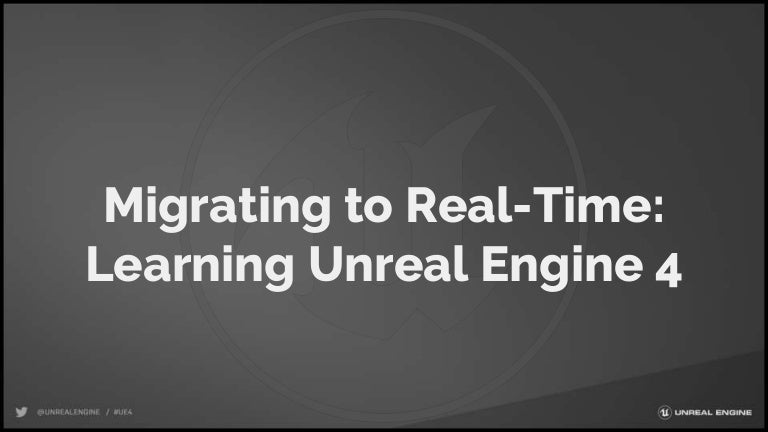 Migrating to real time - Learning Unreal Engine 4