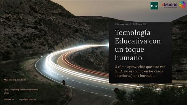 Tecnología Educativa con un toque humano -- IX Jornada eMadrid 2019 v4.0