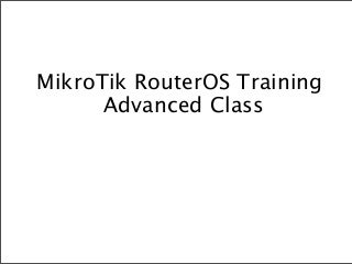 Mikrotik advanced