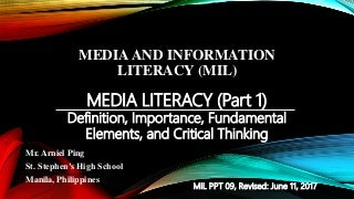 Media and Information Literacy (MIL) 4.MIL Media Literacy (Part 1)- Definition, Importance, Fundamental Elements, and Critical Thinking
