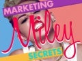 @MileyCyrus #Marketing Secrets #Bangerz