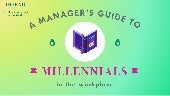 A Manager's Guide to Millennials in the Workplace