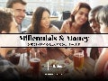 Millennials & Money: One Generation, Many Goals & Values