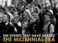 The events that have shaped the Millennial era