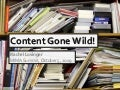 Content Gone Wild!