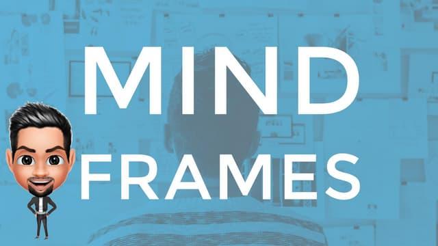 Exploring Mind Frames