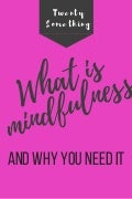 What is mindfulness and why you need it?